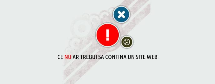 Ce nu se pune pe un site web sau ce nu ar trebui sa contina un site web